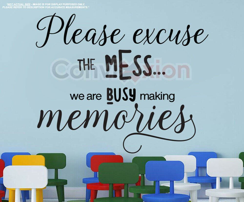 Excuse the Mess We're Busy Making Memories Wall Decal Classroom Living Room Art