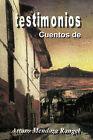 Testimonios by Arturo Mendoza Rangel (Paperback / softback, 2011)