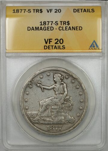 1877S Silver Trade Dollar Coin $1 ANACS VF20 Damaged Cleaned Details 9A