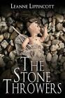 The Stone Throwers by Leanne Lippincott (Paperback / softback, 2014)