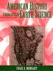 American History Through Earth Science by Craig A. Munsart (Paperback, 1997)