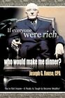 If Everyone Were Rich Who Would Make Me Dinner? 9780595420698 Paperback