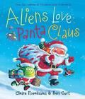 Aliens Love Panta Claus by Claire Freedman (Hardback)