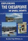 Exploring the Chesapeake in Small Boats by John Page Williams (Paperback, 1992)