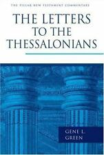 The Pillar New Testament Commentary (PNTC): The Letters to the Thessalonians by Gene L. Green (2002, Hardcover)