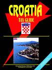 Croatia Tax Guide by International Business Publications, USA (Paperback / softback, 2005)