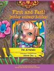 First and Fast! * Irstfay Andway Astfay!: Little Pat's Story * Ittlelay Atpay's Orystay by Pat Alvarado (Hardback, 2014)