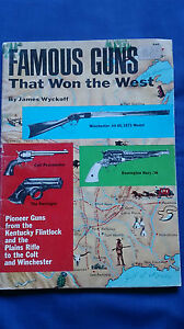 Vintage-1967-Book-FAMOUS-GUNS-THAT-WON-THE-WEST-James-Wyckoff