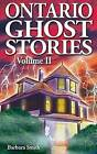 Ontario Ghost Stories: Volume II by Barbara Smith (Paperback, 2002)