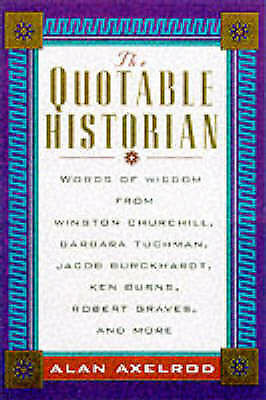 The Quotable Historian: Words of Wisdom from Winston Churchill, Thucydides, Barb