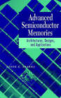 Advanced Semiconductor Memories: Architectures, Designs and Applications by Ashok K. Sharma (Hardback, 2002)