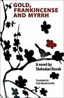 Gold, Frankincense and Myrrh by Slobodan Novak (Paperback / softback, 2008)