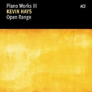 KEVIN-HAYS-034-OPEN-RANGE-PIANO-WORKS-034-CD-NEW