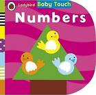 Ladybird Baby Touch: Numbers by Ladybird (Board book, 2014)