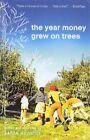 The Year Money Grew on Trees by Aaron Hawkins (Hardback, 2011)