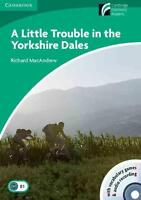A little trouble in the Yorkshire Dales, lower-intermediate, level 3 (Cambridge