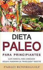 Dieta Paleolitica para Principiantes - Incluye Programa de Transición y...
