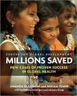 Millions Saved: New Cases of Proven Success in Global Health by Amanda Glassman (Paperback, 2016)