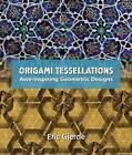 Origami Tessellations: Awe-inspiring Geometric Designs by Eric Gjerde (Paperback, 2008)
