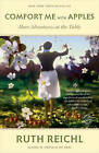 Comfort Me with Apples: More Adventures at the Table by Ruth Reichl (Paperback / softback)