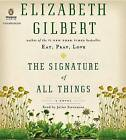 The Signature of All Things by Elizabeth Gilbert (CD-Audio, 2013)