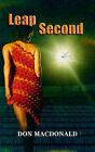 Leap Second by Don MacDonald (Paperback, 2005)