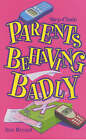 Parents Behaving Badly by Ann Bryant (Paperback, 2002)