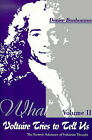 What Voltaire Tries to Tell Us: The Esoteric Substance of Voltairian Thought, Vol. II by Denise Bonhomme (Paperback / softback, 2000)
