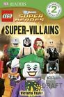 DK Readers: Super-Villains Level 2 by Victoria Taylor and Dorling Kindersley Publishing Staff (2013, Paperback)