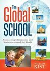 Global School Connecting Classrooms and Students Around The World 9781935543695