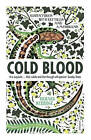 Cold Blood: Adventures with Reptiles and Amphibians by Richard Kerridge (Paperback, 2015)