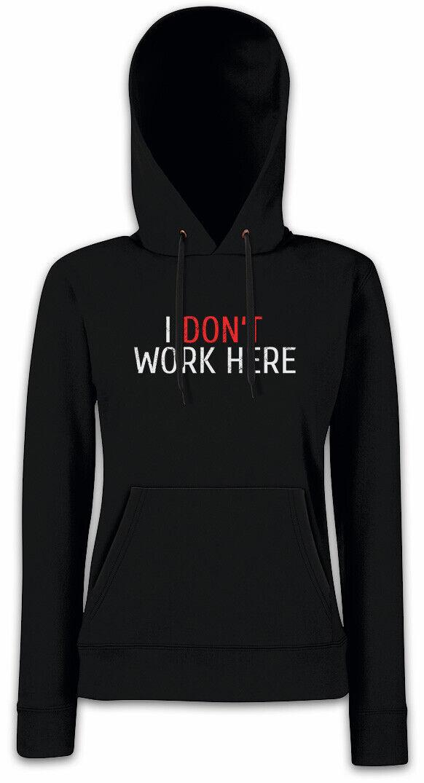 I Don't Don't Don't Work Here Damen Hoodie Kapuzenpullover Informatiker Fun Programmierer | Vollständige Spezifikation  58f2bc