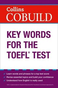 New COBUILD Key Words for the TOEFL Test Collins English for the TOEFL Test - Hereford, United Kingdom - New COBUILD Key Words for the TOEFL Test Collins English for the TOEFL Test - Hereford, United Kingdom