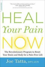 Heal Your Pain Now : A Revolutionary Program to Help You Lose Weight,...