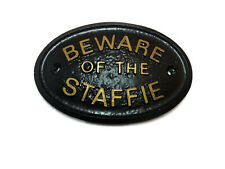 BEWARE OF THE STAFFIE - HOUSE DOOR PLAQUE WALL SIGN GARDEN BLACK/GOLD LETTERS