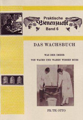 Th Otto Skillful Manufacture Das Wachsbuch Wachsschmelzer Reinigen Vermarkten Tipps 1941 Reprint Fr