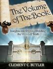 The Volume of the Book: Insights Into Rightly Dividing the Word of Truth by MR Clement C Butler (Paperback / softback, 2015)