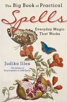 The Big Book Of Practical Spells: Everyday Magic That Works By Judika Illes