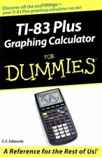 TI-83 Plus Graphing Calculator for Dummies® by C. C. Edwards (2003, Paperback)