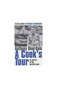 A-Cook-039-s-Tour-In-Search-of-the-Perfect-Meal-by-Bourdain-Anthony-Hardback-Book