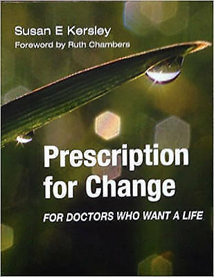 1 of 1 - Prescription for Change for Doctors Who Want a Life-ExLibrary