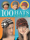 100 Hats to Knit and Crochet by Jean Leinhauser, Rita Weiss (Paperback, 2007)