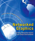Networked Graphics: Building Networked Games and Virtual Environments by Anthony Steed, Manuel Oliveira (Hardback, 2009)