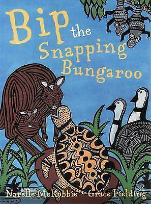 1 of 1 - Bip the Snapping Bungaroo by Narelle McRobbie (Paperback, 2009)