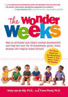 The Wonder Weeks: How to Stimulate Your Baby's Mental Development and Help Him Turn His 10 Predictable, Great, Fussy Phases into Magical Leaps Forward by Hetty van de Rijt, Frans Plooij (Paperback, 2010)