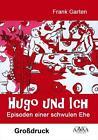 Hugo und Ich - Großdruck von Frank Garten (2015, Taschenbuch)