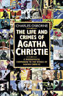 The Life and Crimes of Agatha Christie: A Biographical Companion to the Works of Agatha Christie by Charles Osborne (Paperback, 2000)