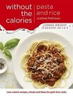 Pasta and Rice without the Calories by Justine Pattison (Paperback, 2016)