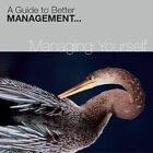 Managing Yourself - a Guide to Better Management 9781903636121