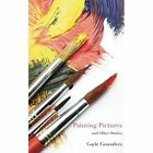 Painting Pictures and Other Stories by Gayle Gonsalves (Paperback, 2014)